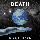 Punk Forebears DEATH Debut GIVE IT BACK