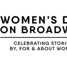 Moderators & Panelists Announced For Women's Day on Broadway