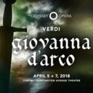 Odyssey Opera Ends Season with Verdi's GIOVANNA D'ARCO