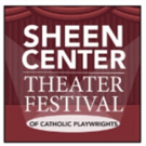 3rd Annual SHEEN CENTER THEATER FESTIVAL Celebrates The Voices of Catholic Playwright Photo