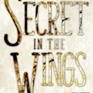 Coeurage Theatre Company Presents THE SECRET IN THE WINGS Next Month