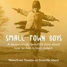 SMALL TOWN BOYS Comes to Vancouver Fringe