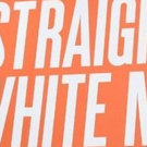 Second Stage Theater Postpones Start Of Previews For STRAIGHT WHITE MEN Photo