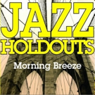 Jazz Holdouts Upcoming Album Slated for Summer Release