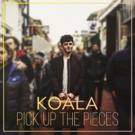 Koala Release New Single PICK UP THE PIECES