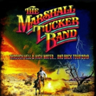 The Marshall Tucker Band Announces 'Through Hell & High Water... And Back Tour 2019' Photo