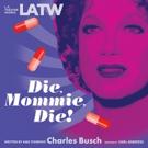 Charles Busch RecordsDIE MOMMIE DIE at UCLA's James Bridges Theater