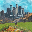 Not Your Dope Releases 'Lost In The City' with 'Holding On (feat. Leo The Kind)'