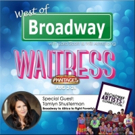 The 'West of Broadway' Podcast Discusses the WAITRESS National Tour, Musical Theater  Photo