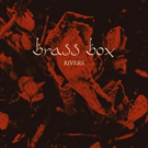 Brass Box Release New Single RIVERS Photo