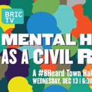 BRIC TV to Broadcast MENTAL HEALTH AS A CIVIL RIGHT #BHeard Town Hall