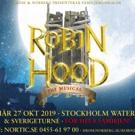 ROBIN HOOD THE MUSICAL World Premier in Sweden