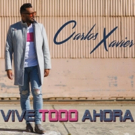Carlos Xavier Announces Release of Debut Album 'Vive Todo Ahora' Photo