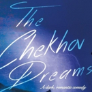 Performances Begin Tomorrow for Dark Romantic Comedy THE CHEKHOV DREAMS at Theatre Row