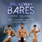 June 1st to Mark the Return of BROADWAY BARES FIRE ISLAND Photo