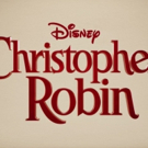 VIDEO: Disney Unveils Official Trailer For Upcoming CHRISTOPHER ROBIN Film