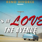VIDEO: Reno Divorce Premiere New Video For SHE'S IN LOVE WITH THE AVENUE