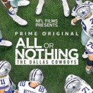Season Three of the Emmy-winning Amazon Prime Video Series ALL OR NOTHING Featuring The Dallas Cowboys, Premieres Today