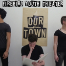 Firebird Youth Theater's OUR TOWN Opens April 27th