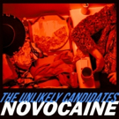 The Unlikely Candidates Release New Track NOVOCAINE