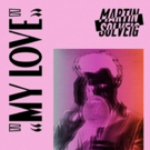 Martin Solveig Releases Dillon Francis Remix of 'My Love'