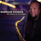Nashville Jazz Crusader Rahsaan Barber's New CD 'The Music in the Night' Out 11/3 Photo