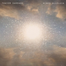 Thayer Sarrano Announces New Album, 'Wings Alleluia'