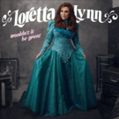 American Music Icon Loretta Lynn to Release New Album, 'Wouldn't It Be Great'