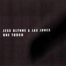 Jess Glynne and Jax Jones Deliver New Single ONE TOUCH