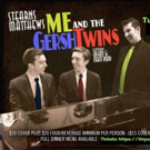 Multi-Award Winner Stearns Matthews Reprises ME & THE GERSHTWINS