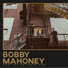 Bobby Mahoney & The Seventh Son Exclusively Stream New Self Titled Album via Substream Magazine