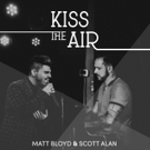 VIDEO: Matt Bloyd Performs Scott Alan's 'Kiss the Air' Video