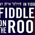 Yiddish FIDDLER ON THE ROOF Extends Until December 30