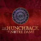 Riverside Center For The Performing Arts Presents Regional Premiere Of THE HUNCHBACK OF NOTRE DAME
