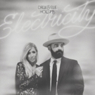 Drew & Ellie Holcomb Release 'Electricity' EP