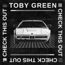 Toby Green Delivers Electro House Heat On CHECK THIS OUT