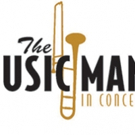 Pacific Symphony Presents Semi-Staged Production of THE MUSIC MAN