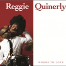 Drummer/Composer Reggie Quinerly To Release His Third Recording As A Leader, WORDS TO LOVE