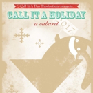 Call It a Day Productions Presents CALL IT A HOLIDAY Photo