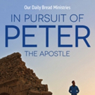 Faith-Based Docu-Series IN PURSUIT OF PETER Explores the Life and Times of the Apostle