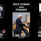 Dick Hyman And Friends Bring HIGHLIGHTS IN JAZZ to BMCC Tribeca Performing Arts Center
