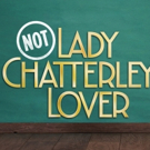 NOT: LADY CHATTERLEY'S LOVER Comes to Stockwell Playhouse