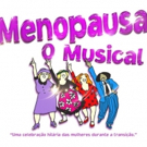 BWW Previews: Off-Broadway Comedy MENOPAUSA - O MUSICAL Opens in Brazil in August Photo