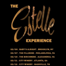 The Estelle Experience to Launch in New York This February