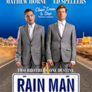 Mathew Horne and Ed Speleers to Star in RAIN MAN By Dan Gordon