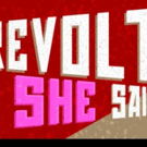The UC San Diego Department Of Theatre And Dance Presents REVOLT. SHE SAID. REVOLT AG Photo