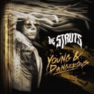 The Struts New Album YOUNG&DANGEROUS is Out Today