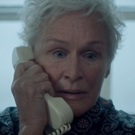 VIDEO: Watch the Official Trailer for THE WIFE Starring Three-Time Tony Winner Glenn Close