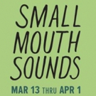 Philadelphia Theatre Company Presents Off-Broadway Smash SMALL MOUTH SOUNDS
