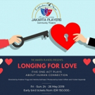 BWW Previews: Find the Many Shades of Love in JAKARTA PLAYERS' LONGING FOR LOVE This  Photo